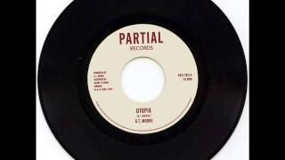 "G.T Moore - Utopia b/w Utopia Dub - Partial Records 7"" PRTL7012"