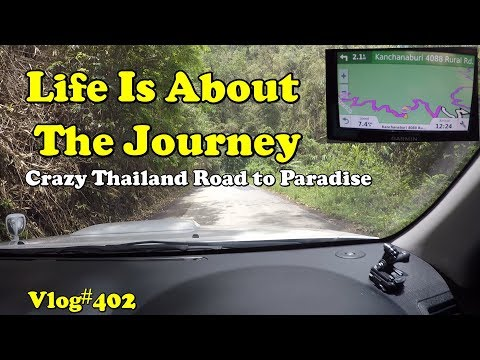Life Is About The Journey. Crazy Thailand Road To Paradise. Kanchanaburi series episode 5