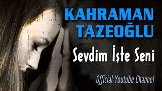 Kahraman Tazeoğlu - Sevdim İşte Seni (Audio)  Duygusal Aşk Şiirleri