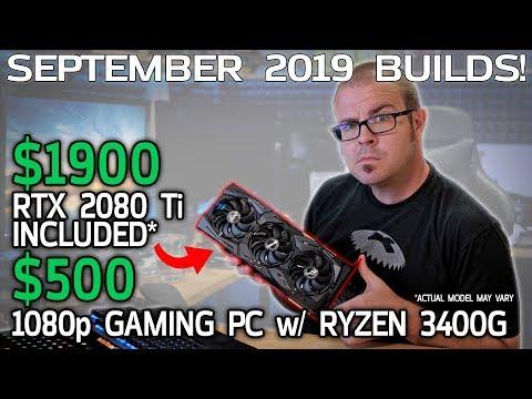 GAMING PCs: $500 Starter 1080p Rig & $1900 RTX 2080 Ti Build - Sept 2019