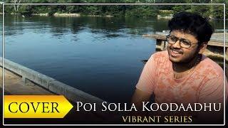 Poi Solla Koodaadhu  - RUN | Vibrant Series | Saisharan