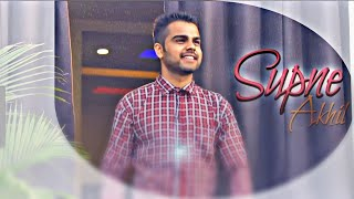 SUPNE - AKHIL | OFFICIAL | FULL VIDEO SONG | PANABI LATEST  LOVE SONG|  By music world
