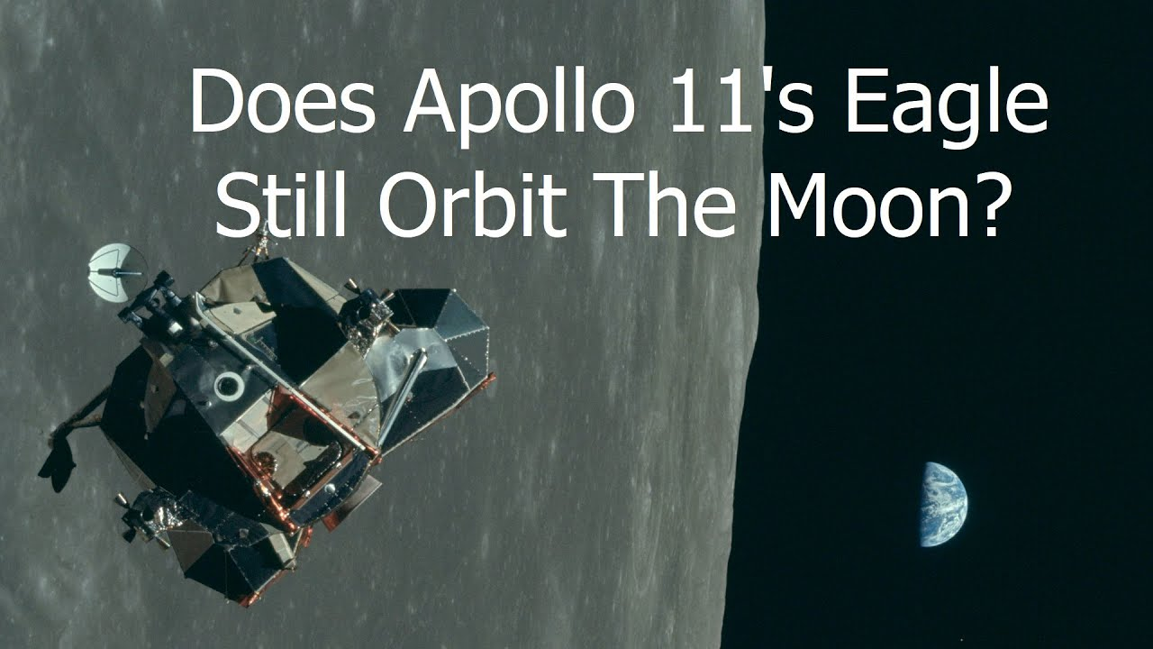 Download Is Apollo 11's Lunar Module Still In Orbit Around The Moon 52 Years Later?