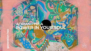 Adrian Fyrla - Power In Your Soul (Official Audio)