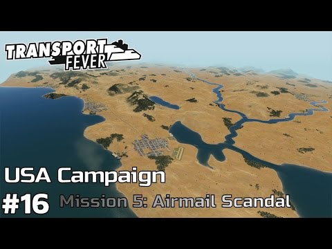 Air Mail Scandal - America Campaign [Mission 5] Transport Fever [ep16]