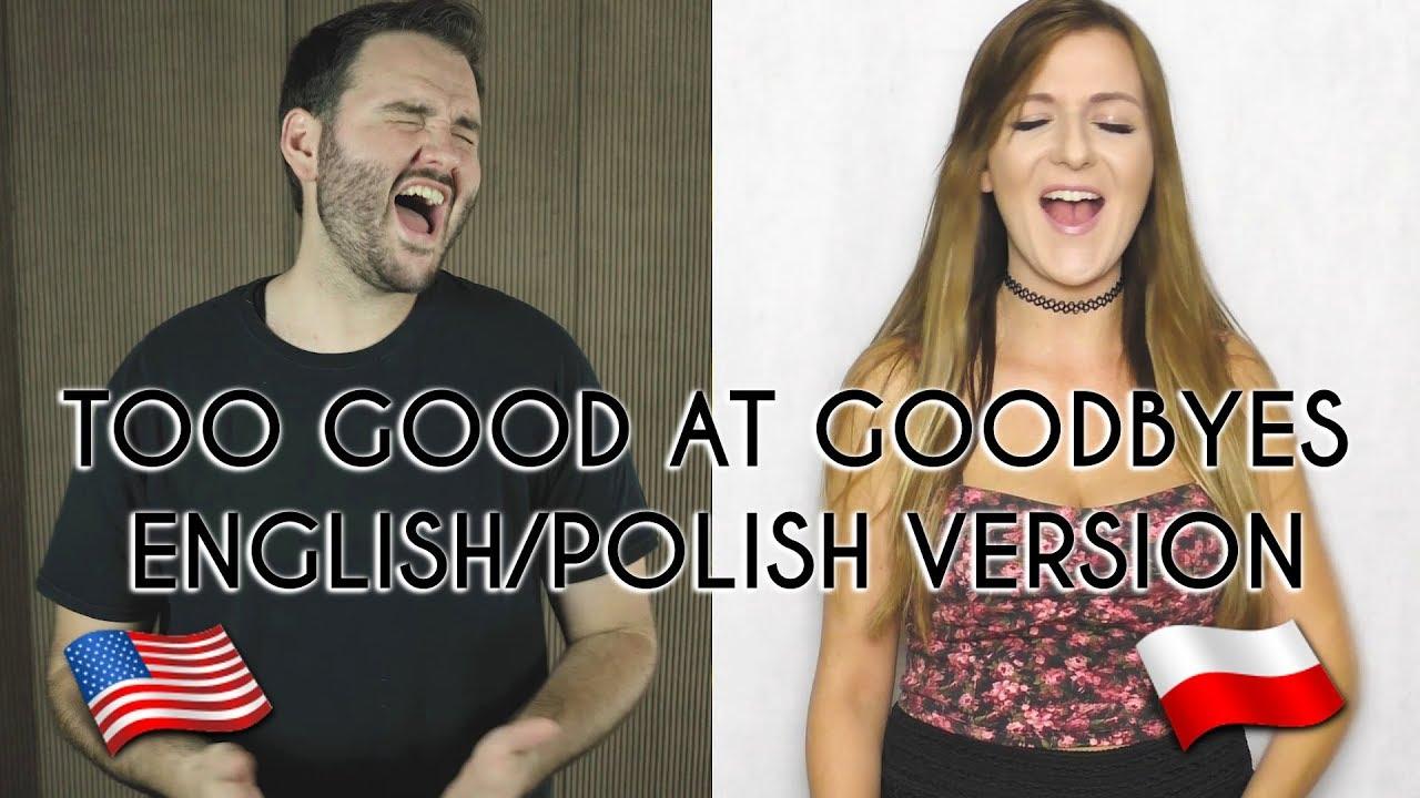 Too Good At Goodbyes Sam Smith English Polish Version Cover By Chaz Mazzota Kasia Staszewska