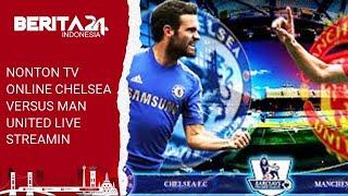 Nonton TV Online Chelsea Versus Man United Live Streaming SCTV HD Gratis