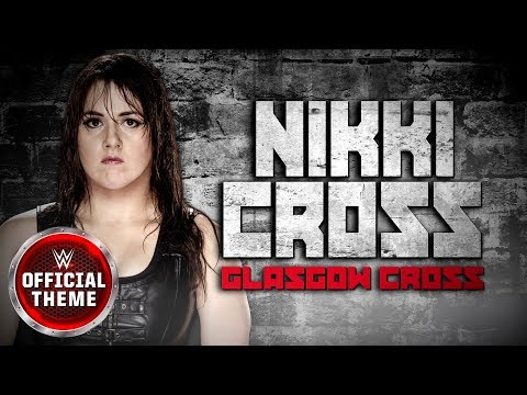 Nikki Cross - Glasgow Cross (Entrance Theme)