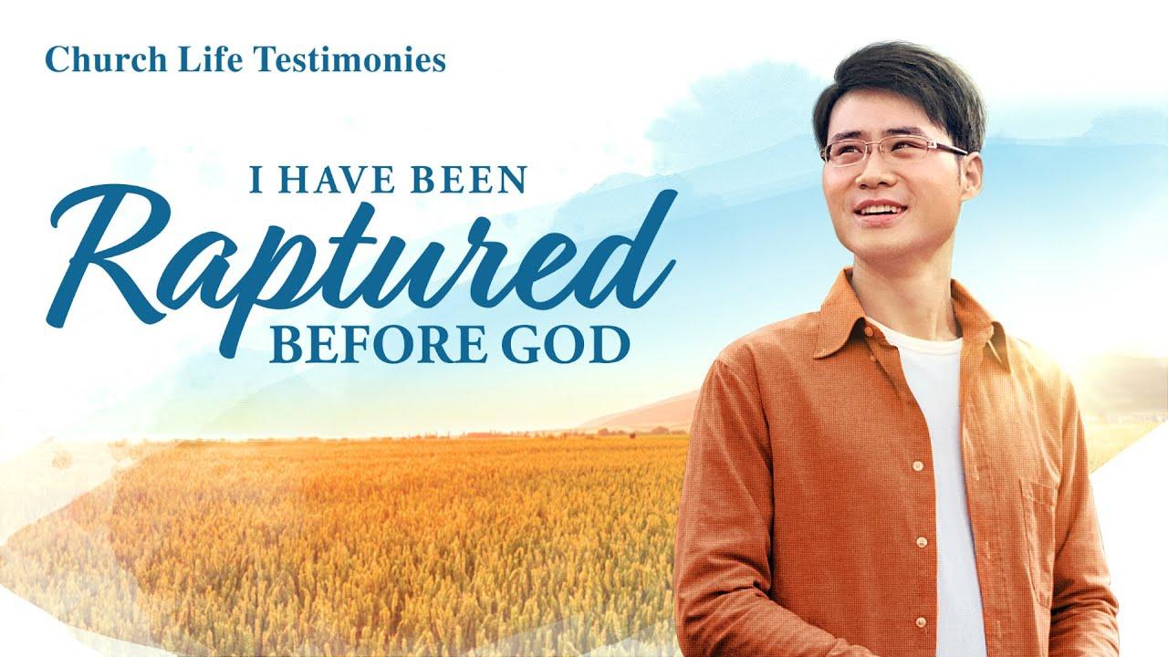 """2020 Gospel Testimony I """"I Have Been Raptured Before God"""""""