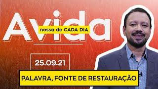 PALAVRA, FONTE DE RESTAURAÇÃO - 25/09/2021