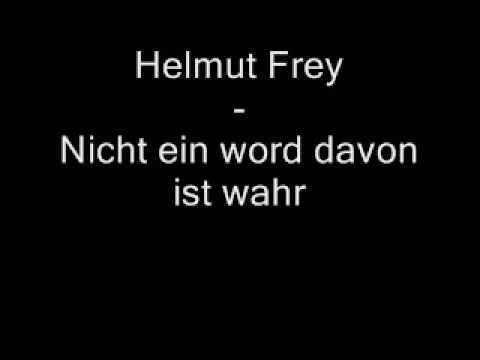 Helmut Frey  Nicht ein word davon ist wahr