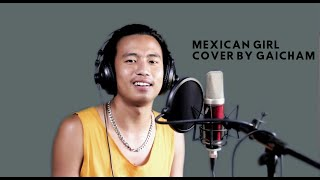 Mexican Girl - Smokie | Cover by Gaicham Kamei