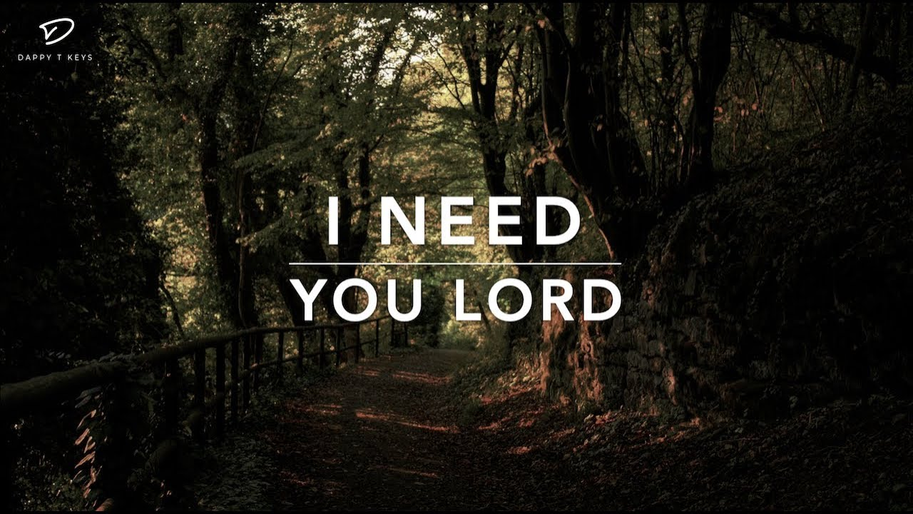 I Need You Lord - 1 Hour Deep Prayer Music | Worship Music | Time With Holy Spirit | Meditation