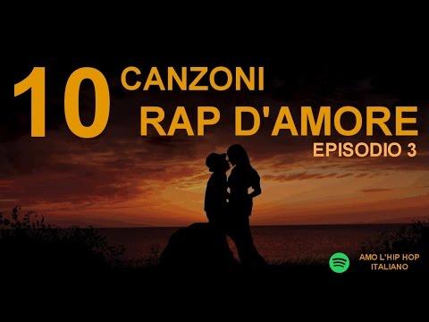 Frasi Sullamore Rap.10 Canzoni Rap D Amore Episodio 3 Youtube