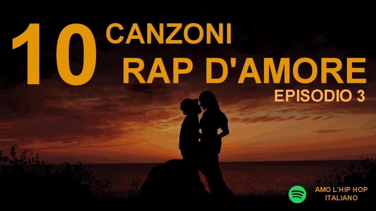 10 Canzoni Rap D Amore Episodio 3 Youtube