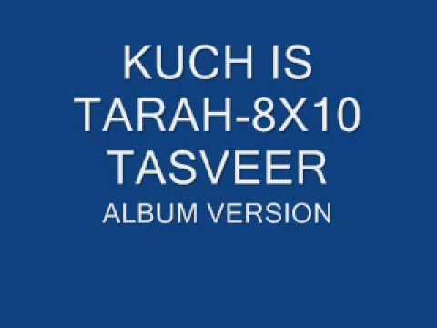 KUCH IS TARAH-8X10 TASVEER [ALBUM VERSION]