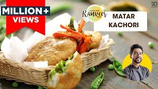 Matar Ki Kachori | हरे मटर की कचौड़ी | Chef Ranveer Brar