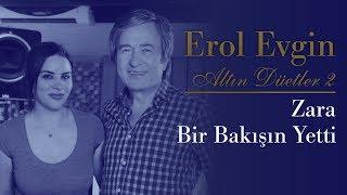 Erol Evgin & Zara - Bir Bakışın Yetti