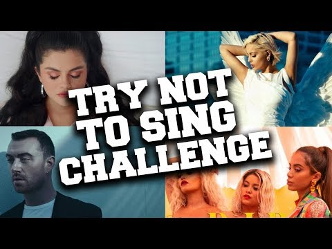 TRY NOT TO SING ALONG CHALLENGE - 2019 EDITION (IMPOSSIBLE!!!)
