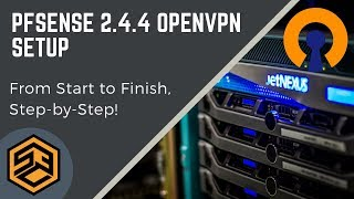 pfSense 2.4 OpenVPN Setup Foolproof Step-by-Step!