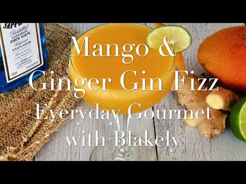 Cocktail Recipe: Mango & Ginger Gin Fizz By Everyday Gourmet with Blakely