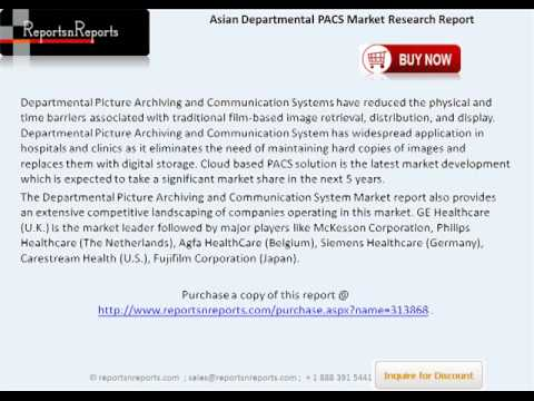 Asian Departmental PACS Market Analysis and Forecasts by 2018