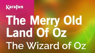 Karaoke The Merry Old Land Of Oz - The Wizard Of Oz *