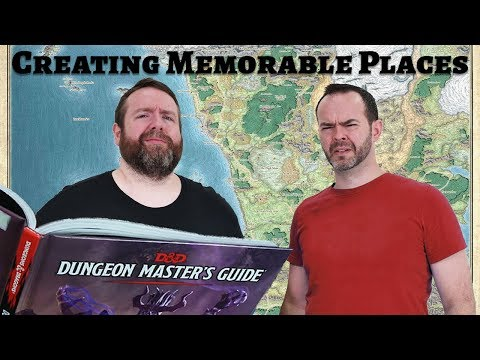 Creating Memorable Places in TTRPGS & 5e Dungeons & Dragons - Web DM