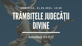 Sfanta Treime Braila - 21 Martie 2021 - Iosua Faur - Apocalipsa 8:6-9:12