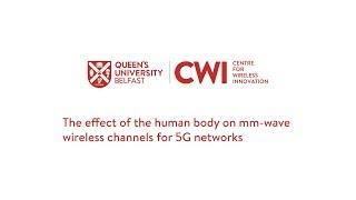 L'effet du corps humain sur mm d'onde des canaux sans fil pour les réseaux 5G - Lei Zhang, CWI