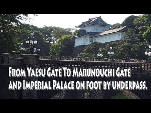 TOKYO. | 東京駅 | To Marunouchi Gate From Yaesu Gate, And Imperial Palace on foot by underpass.