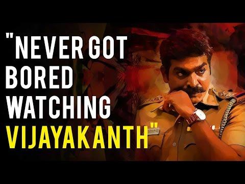 """Never got bored watching Vijayakanth"" - Vijay Sethupathi | Sethupathi | Naanum Rowdy Dhaan"