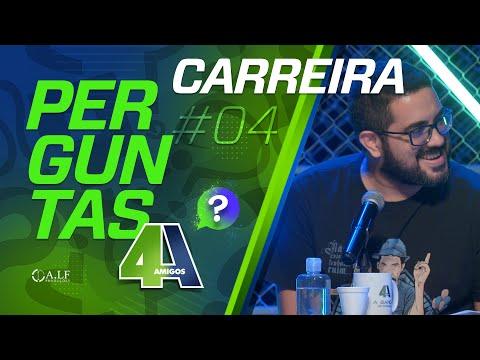 PERGUNTAS - CARREIRA - #04