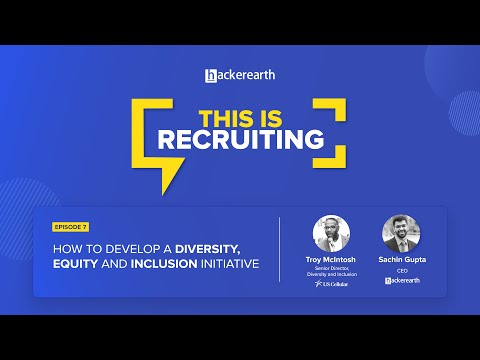 This is Recruiting: How to Develop a Diversity, Equity and Inclusion Initiative