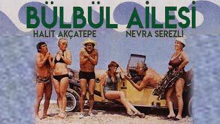 Bülbül Ailesi (1976) Tek Parça (Halit Akçatepe & Nevra Serezli)
