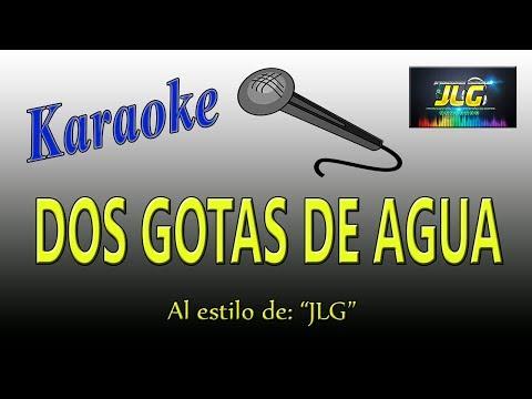 DOS GOTAS DE AGUA  -karaoke Como Tierra Caliente- Arreglo po JLG