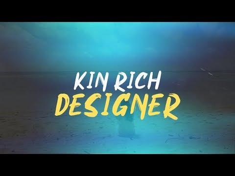 Kin Rich - Designer (Lyric Video)