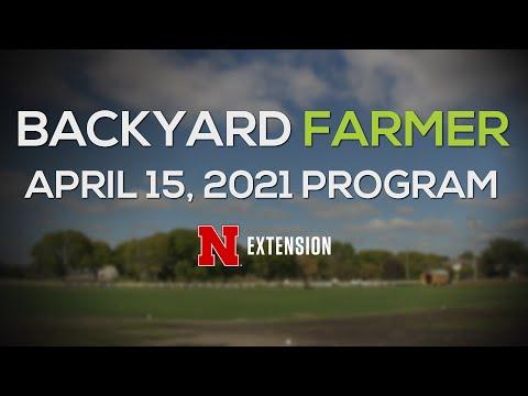 Backyard Farmer April 15, 2021