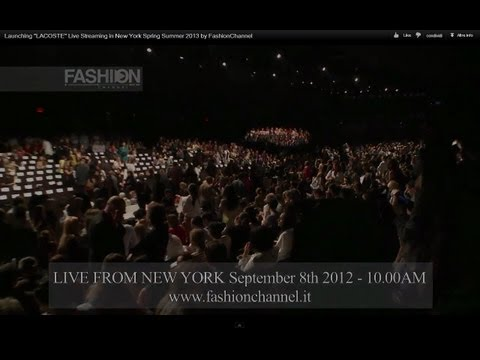 """Launching """"LACOSTE"""" Live Streaming in New York Spring Summer 2013 by FashionChannel"""