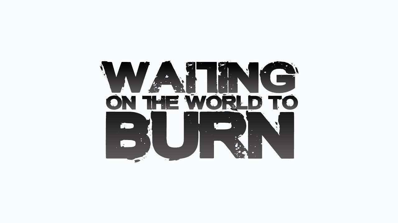 Waiting On The World To Burn Crisis Couture Official Music