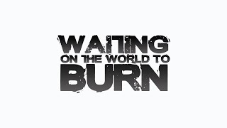 Waiting on the World to Burn // Crisis Couture \\