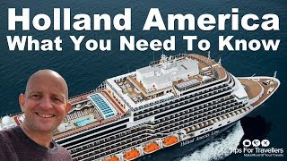 Holland America Line: What You Need To Know Before Cruising