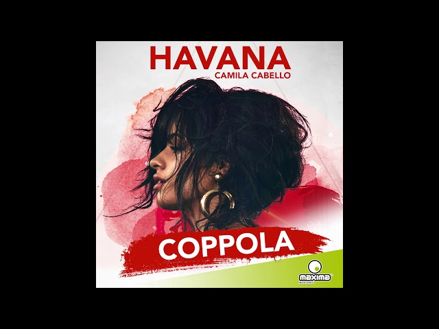 Camila Cabello - Havana (#Coppola Remix) - ON MAXIMA FM