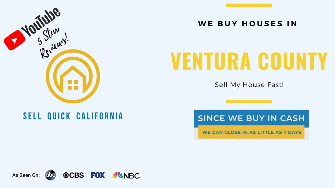 "We Buy Houses In Ventura County | Asking to ""Sell My House Fast?"""
