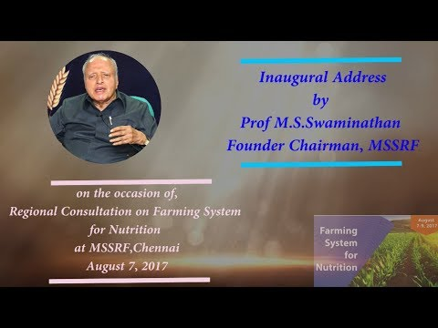 Prof M.S. Swaminathan speaks at the Inaugural Function of the Farming System for Nutrition