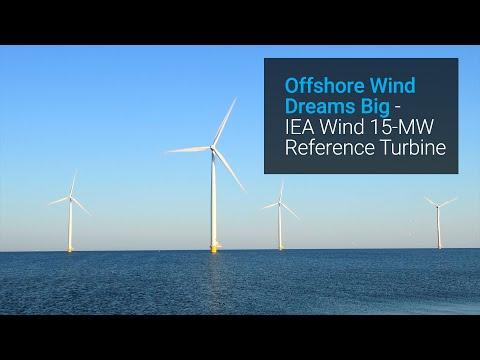 Offshore Wind Dreams Big - IEA Wind 15-MW Reference Turbine