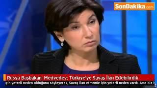 Rusya Başbakanı Medvedev: Türkiye'ye Savaş İlan Edebilirdik