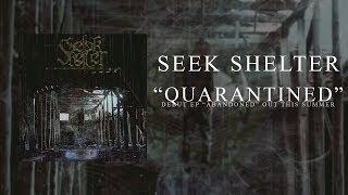 "Seek Shelter - ""Quarantined"""