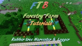 FTB Forestry Farm Tutorial - Rubber tree harvester & logger