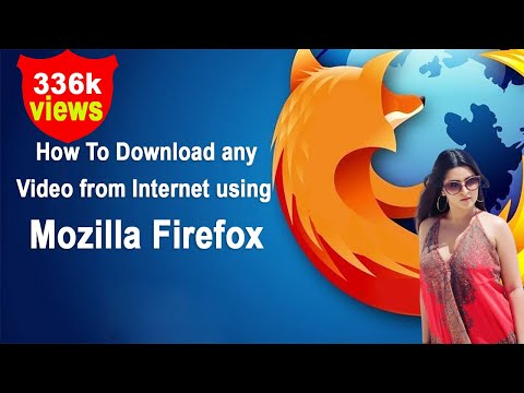 How To Download any Video from Internet using Mozilla Firefox